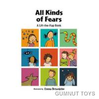 All Kinds of Fears - A Lift the Flap Book